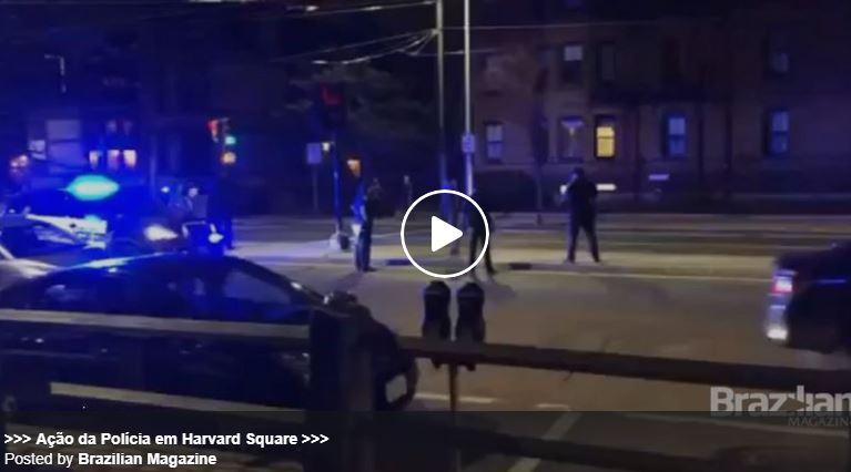 VÍDEO – AÇÃO DA POLÍCIA EM HARVARD SQUARE
